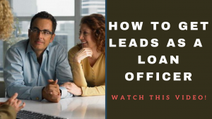how to get leads as a loan officer
