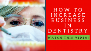 How To Increase Business In Dentistry
